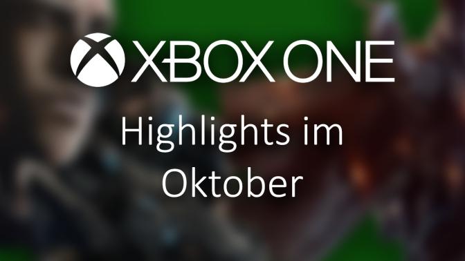 XBOX ONE: Highlights im Oktober
