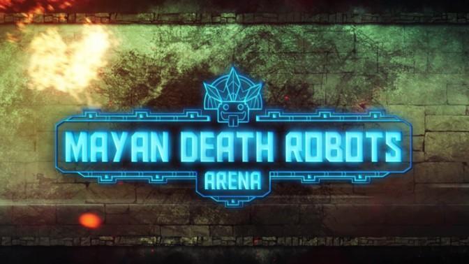 [TEST] Mayan Death Robots Arena